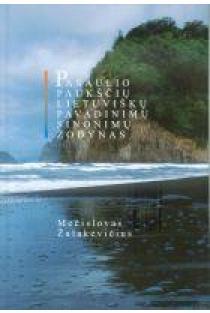 Pasaulio paukščių lietuviškų pavadinimų sinonimų žodynas | Mečislovas Žalakevičius