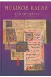 Muzikos kalba. Viduramžiai. Renesansas. Knyga I | Sudarė Gražina Daunoravičienė
