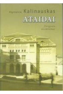 Ataidai: dirigento atsiminimai | Algimantas Kalinauskas