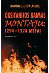 Oksitanijos kaimas Montaju: 1294-1324 metai | Ammanuel Le Roy Ladurie