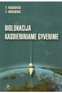 Biolokacija kasdieniniame gyvenime | O. Krasavinas, G. Karasiovas