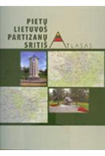 Pietų Lietuvos partizanų sritis. Atlasas   Ats. redaktorė Dalia Kuodytė