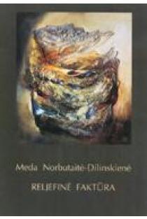 Reljefinė faktūra (su CD) | Meda Norbutaitė-Dilinskienė