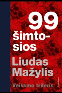 99 šimtosios | Liudas Mažylis