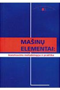 Mašinų elementai: konstravimo metodologija ir praktika |