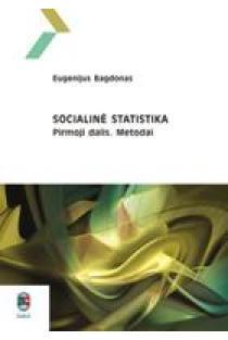 Socialinė statistika, I d. Metodai | Eugenijus Bagdonas