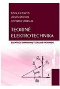 Teorinė elektrotechnika. Elektros grandinių teorijos pagrindai | Povilas Pukys, Jonas Stonys, Arvydas Virbalis