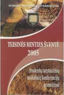 Teisinės minties šventė 2005. Studentų tarptautinių mokslinių konferencijų pranešimai |