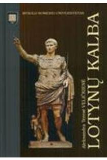 Lotynų kalba (3-as leidimas) | Aleksandra Teresė Veličkienė