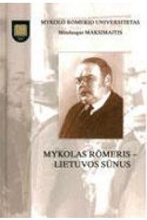Mykolas Romeris - Lietuvos sūnus | Mindaugas Maksimaitis