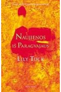 Naujienos iš Paragvajaus | Lily Tuck