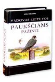 Vadovas Lietuvos paukščiams pažinti.2007 | Petras Kurlavičius
