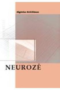 Neurozė | Algirdas Kriščiūnas