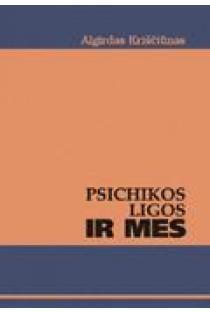 Psichikos ligos ir mes | Algirdas Kriščiūnas