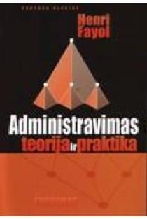 Administravimas: teorija ir praktika | Henri Fayol