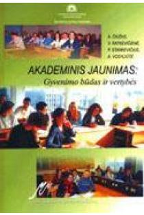 Akademinis jaunimas: gyvenimo būdas ir vertybės   Antanas Čiužas, Valentina Ratkevičienė ir kiti
