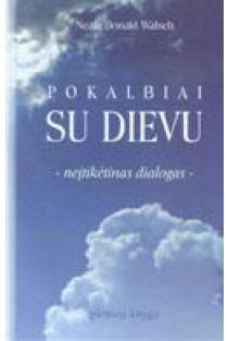 Pokalbiai su Dievu: neįtikėtinas dialogas. Pirmoji knyga   Neale Donald Walsch