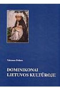 Dominikonai Lietuvos kultūroje   Viktoras Petkus