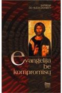 Evangelija be kompromisų | Katerina de Hueck Doherty