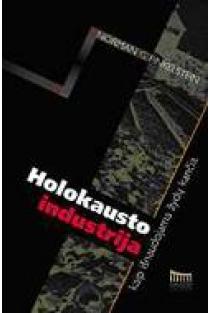 Holokausto industrija. Kaip išnaudojama žydų kančia | Norman G. Finkelstein