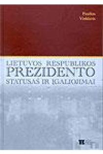 Lietuvos Respublikos prezidento statusas ir įgaliojimai | Paulius Vinkleris