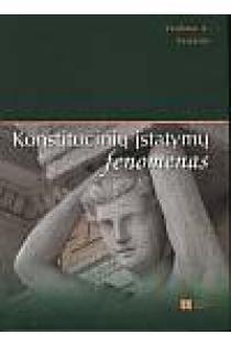 Konstitucinių įstatymų fenomenas | Vaidotas A. Vaičaitis