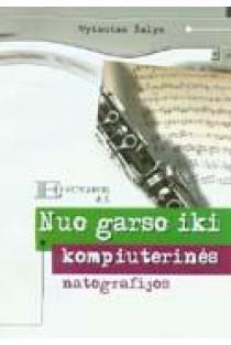 Nuo garso iki kompiuterinės natografijos: Encore 4.5   Vytautas Žalys