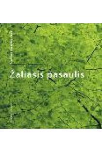 Žaliasis pasaulis | Valdas Sasnauskas