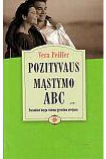 Pozityvaus mąstymo ABC | Vera Peiffer