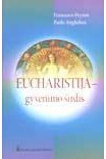 Eucharistija - gyvenimo širdis | Francesco Peyron, Paolo Angheben