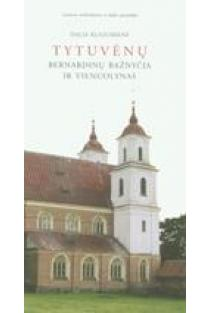 Tytuvėnų bernardinų bažnyčia ir vienuolynas | Dalia Klajumienė