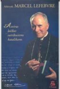 Atviras laiškas sutrikusiems katalikams | Marcel Lefobvre