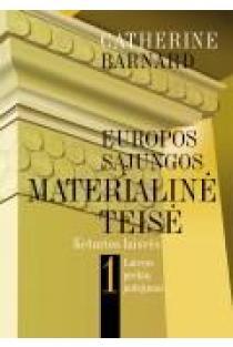 ES materialinė teisė. Keturios laisvės. 1-oji knyga   Catherine Barnard