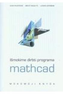 Išmokime dirbti mathcad | Alma Paukštienė, Birutė Ragalytė, Jurgita Lieponienė