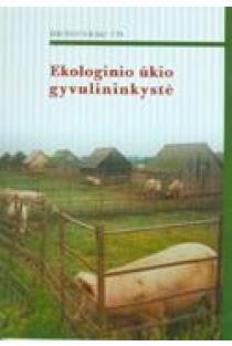 Ekologinio ūkio gyvulininkystė | Bronius Bakutis