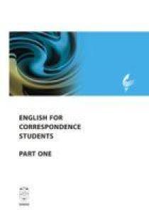 English for Correspondence Students. Part One | Sud.Jūratė Zdanytė, Regina Deveikienė, Jurgita Kerevičienė, Vilma Pranckevičiūtė, Palmina Morkienė