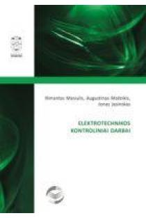 Elektrotechnikos kontroliniai darbai | Rimantas Masiulis, Augustinas Mažeikis, Jonas Jasinskas