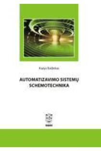 Automatizavimo sistemų schemotechnika | Kazys Balžekas