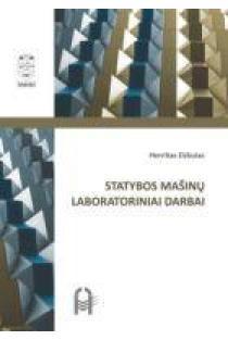 Statybos mašinų laboratoriniai darbai   Henrikas Elzbutas