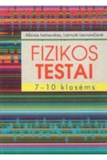 Fizikos testai 7-10 klasėms | Albinas Ivanauskas, Laimutė Leonavičienė