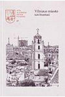 Vilniaus miesto savitumai | Sud. Algimantas Mačiulis