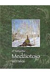 Medžiotojo užrašai | Algimantas Šeškauskas