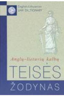 Anglų-lietuvių kalbų teisės žodynas. English-Lithuanian Law Dictionary | Olimpija Armalytė ir Lionginas Pažūsis