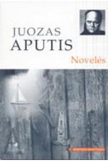 J. Aputis. Novelės (Mokinio skaitiniai) | Juozas Aputis
