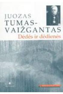 Dėdės ir dėdienės (Mokinio skaitiniai) | Juozas Tumas-Vaižgantas