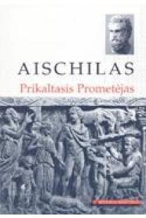 Prikaltasis Prometėjas (Mokinio skaitiniai) | Aischilas