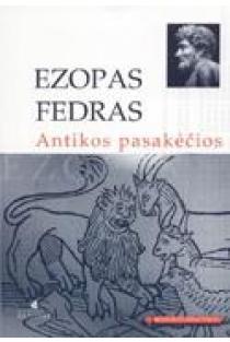 Antikos pasakėčios (Mokinio skaitiniai) | Ezopas, Fedras