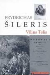 Vilius Telis (Mokinio skaitiniai) | Frydrichas Šileris