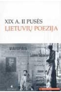 XIX a. II pusės lietuvių poezija (Mokinio skaitiniai)  