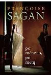Po mėnesio, po metų | Francoise Sagan